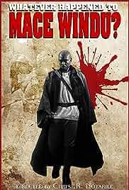 Whatever Happened to Mace Windu? (2017)