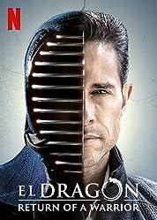 El Dragón: Return of a Warrior - Season 1 poster