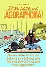Fear Love and Agoraphobia