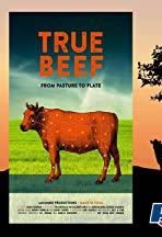 True Beef: From Pasture to Plate