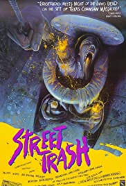 Street Trash (1987) Poster - Movie Forum, Cast, Reviews