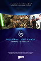Image of Industrial Light & Magic: Creating the Impossible