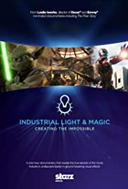 Industrial Light & Magic: Creating the Impossible(2010) Poster - Movie Forum, Cast, Reviews