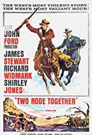 Two Rode Together (1961) Poster - Movie Forum, Cast, Reviews