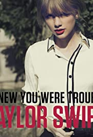 Taylor Swift: I Knew You Were Trouble (2012) Poster - Movie Forum, Cast, Reviews