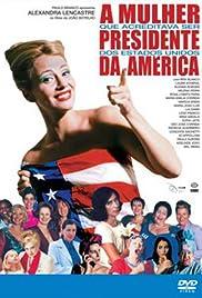 A Mulher que Acreditava Ser Presidente Dos EUA Poster