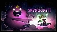 Elements Part 8: Skyhooks II