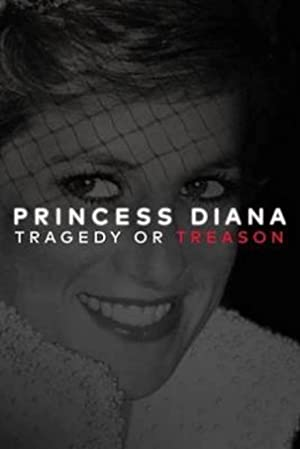 Movie Princess Diana: Tragedy or Treason? (2017)