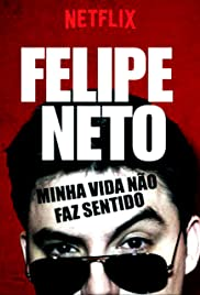 Felipe Neto – Minha Vida Não Faz Sentido Nacional