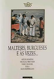 Malteses, burgueses e às vezes... Poster