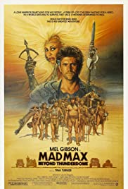Mad Max Beyond Thunderdome (1985) Poster - Movie Forum, Cast, Reviews