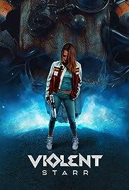 Violent Starr (2018), filme online subtitrat în Română
