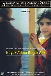 Büyük adam küçük ask(2001) Poster - Movie Forum, Cast, Reviews