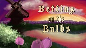 Betting on the Bulbs (2017)