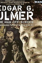 Edgar G. Ulmer - The Man Off-screen(2004) Poster - Movie Forum, Cast, Reviews