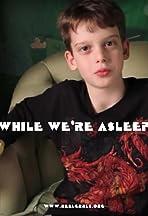 While We're Asleep
