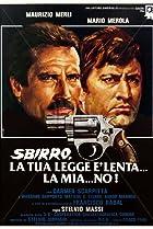 Image of Sbirro, la tua legge è lenta... la mia... no!