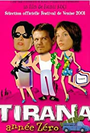 Tirana, année zéro(2001) Poster - Movie Forum, Cast, Reviews
