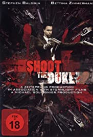 Shoot the Duke (2009) Poster - Movie Forum, Cast, Reviews