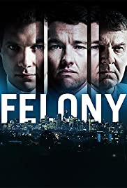 Felony (2013) Poster - Movie Forum, Cast, Reviews