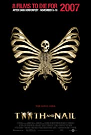 Tooth and Nail(2007) Poster - Movie Forum, Cast, Reviews