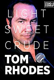 Tom Rhodes: Light, Sweet, Crude Poster