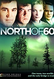 North of 60 Poster - TV Show Forum, Cast, Reviews