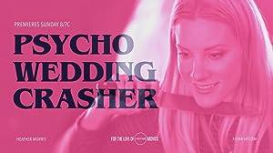 Psycho Wedding Crasher (2017)