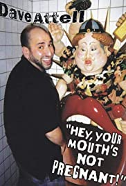 Dave Attell: Hey, Your Mouth's Not Pregnant! Poster