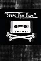 Image of Steal This Film
