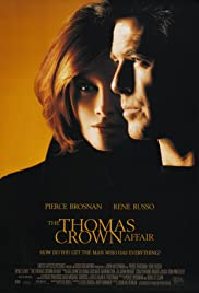 The Thomas Crown Affair (1999) Poster - Movie Forum, Cast, Reviews