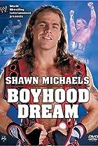 Image of WWE: Shawn Michaels - Boyhood Dream