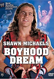 WWE: Shawn Michaels - Boyhood Dream Poster