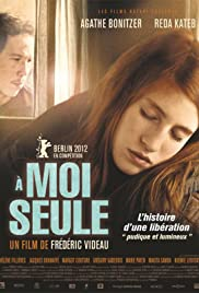 À moi seule (2012) Poster - Movie Forum, Cast, Reviews