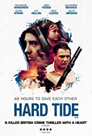 Hard Tide (2015) Poster - Movie Forum, Cast, Reviews