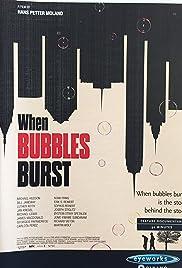 When Bubbles Burst Poster