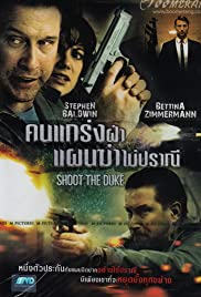 Shoot the Duke(2009) Poster - Movie Forum, Cast, Reviews