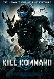 Kill Command(2016) Poster - Movie Forum, Cast, Reviews