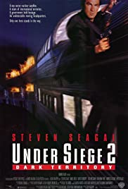Under Siege 2: Dark Territory (1995) Poster - Movie Forum, Cast, Reviews