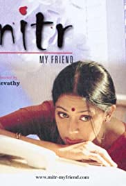 Mitr: My Friend (2002) Poster - Movie Forum, Cast, Reviews