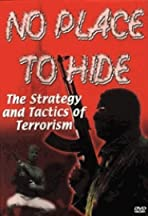 No Place to Hide: The Strategy and Tactics of Terrorism