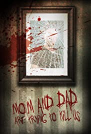 Mom and Dad Are Trying to Kill Us Poster