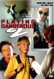 Playing Dangerous 2 Poster
