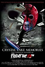 Crystal Lake Memories The Complete History of Friday the 13th(2017)