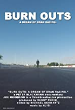 Burn Outs: A Dream of Drag Racing.