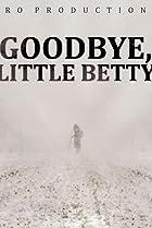 Image of Goodbye, Little Betty