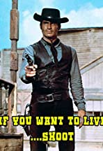 If You Want to Live... Shoot!
