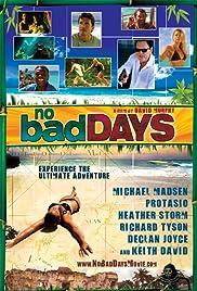 No Bad Days(2008) Poster - Movie Forum, Cast, Reviews