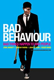 Bad Behaviour (2010) Poster - Movie Forum, Cast, Reviews