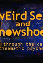 Primary image for Weird Sex and Snowshoes: A Trek Through the Canadian Cinematic Psyche